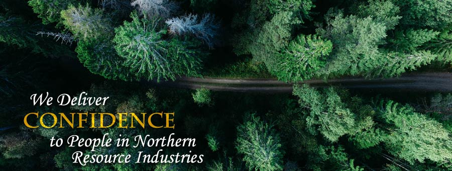 We Delivery Confidence to People in Northern Resource Industries