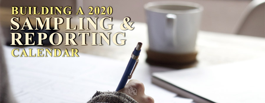Building your 2020 Sampling and Reporting Calendar
