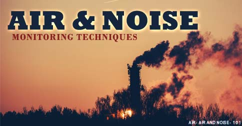 Air and Noise Monitoring Techniques